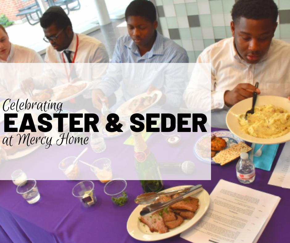 Celebrating Easter & Seder at Mercy Home